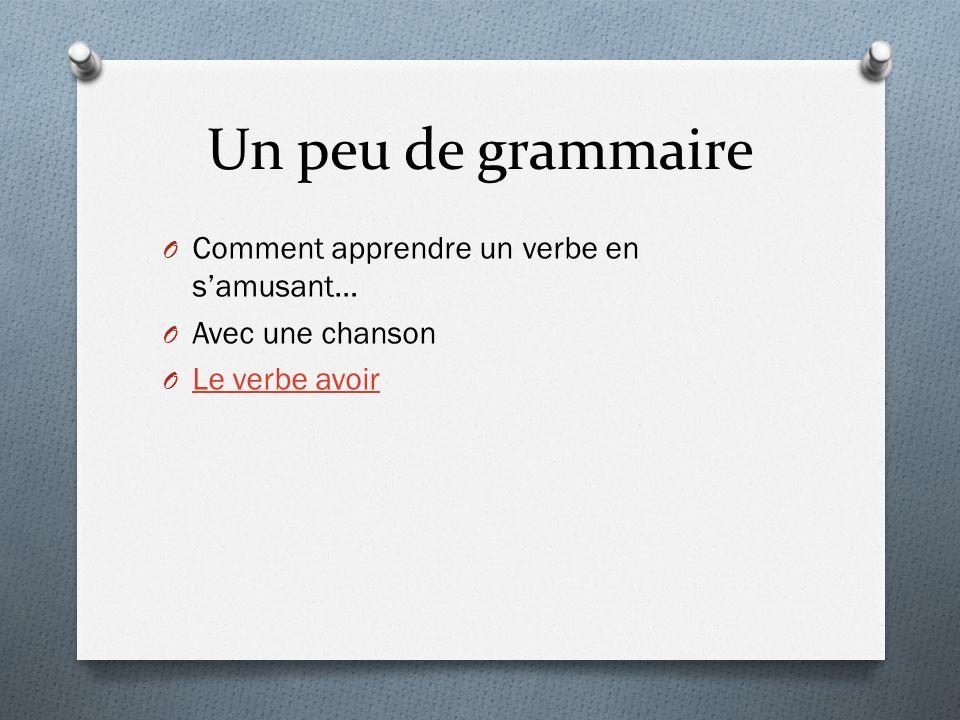 Un peu de grammaire Comment apprendre un verbe en s'amusant…