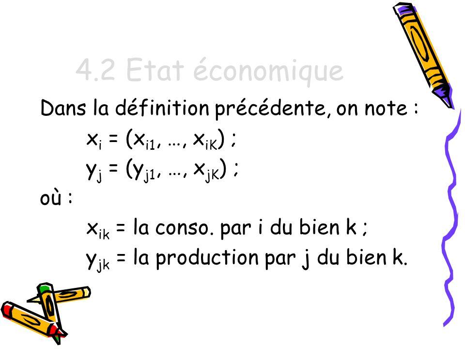4.2 Etat économique Dans la définition précédente, on note :
