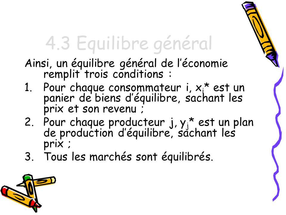 4.3 Equilibre général Ainsi, un équilibre général de l'économie remplit trois conditions :