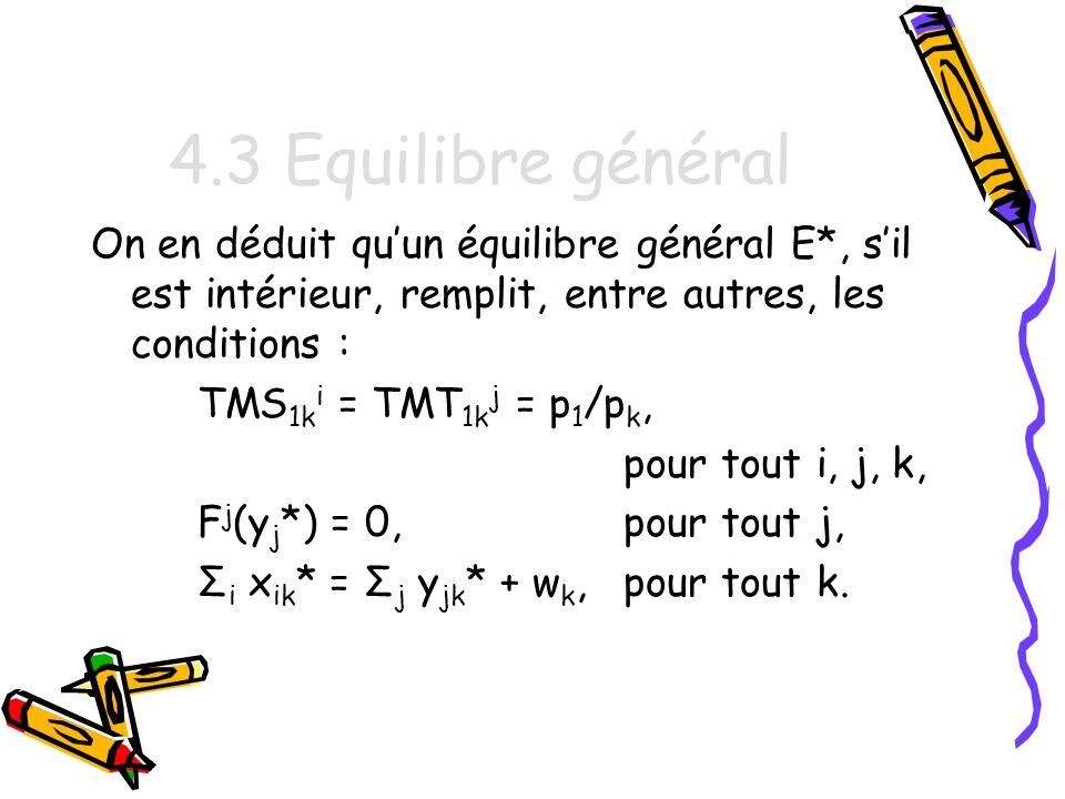 4.3 Equilibre général On en déduit qu'un équilibre général E*, s'il est intérieur, remplit, entre autres, les conditions :