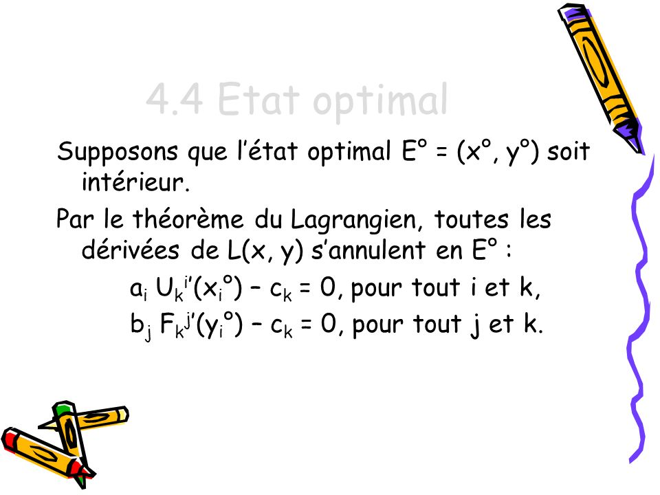 4.4 Etat optimal Supposons que l'état optimal E° = (x°, y°) soit intérieur.