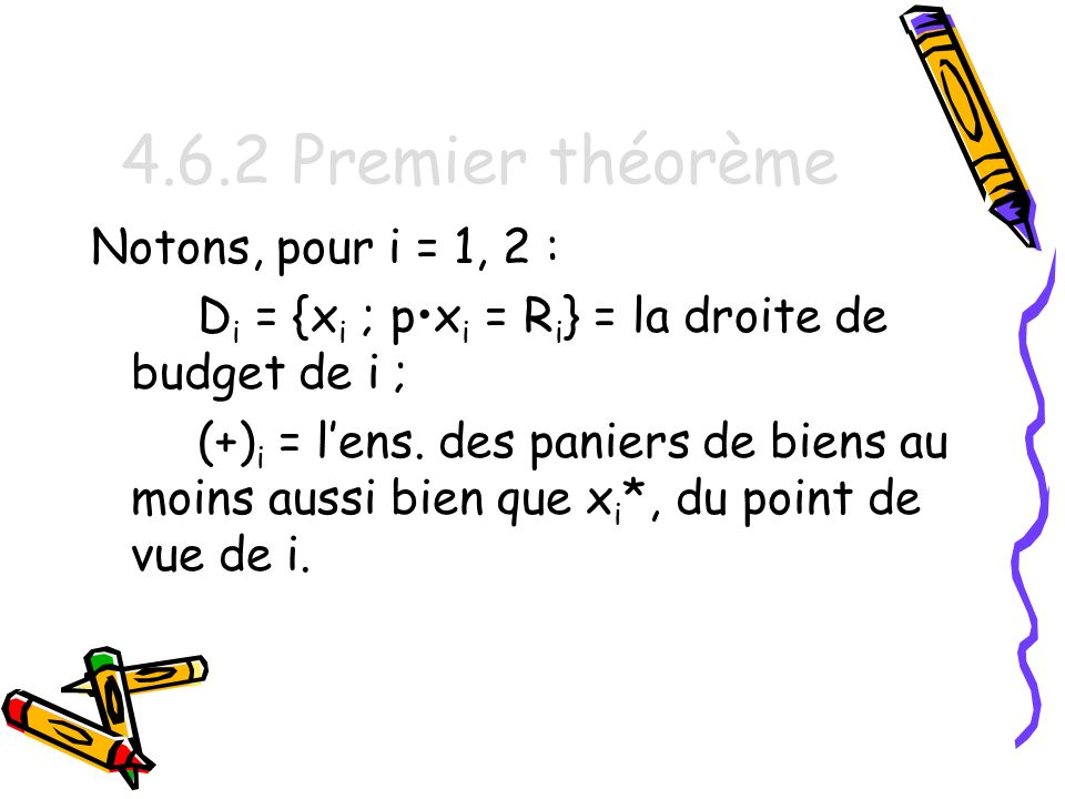 4.6.2 Premier théorème Notons, pour i = 1, 2 :
