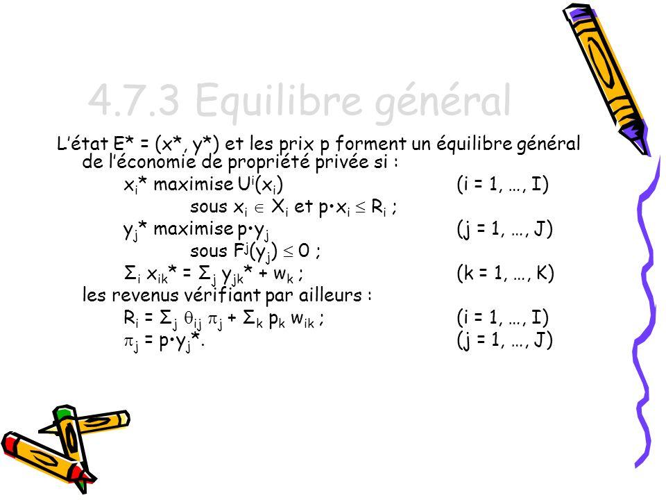 4.7.3 Equilibre général L'état E* = (x*, y*) et les prix p forment un équilibre général de l'économie de propriété privée si :