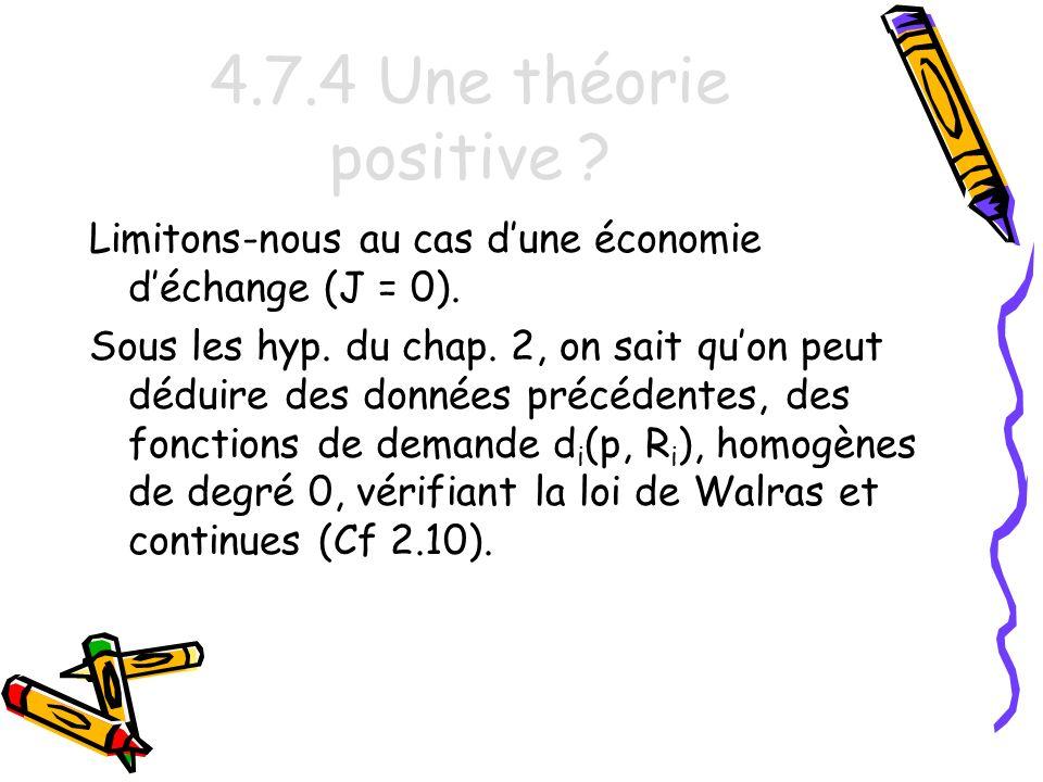 4.7.4 Une théorie positive Limitons-nous au cas d'une économie d'échange (J = 0).