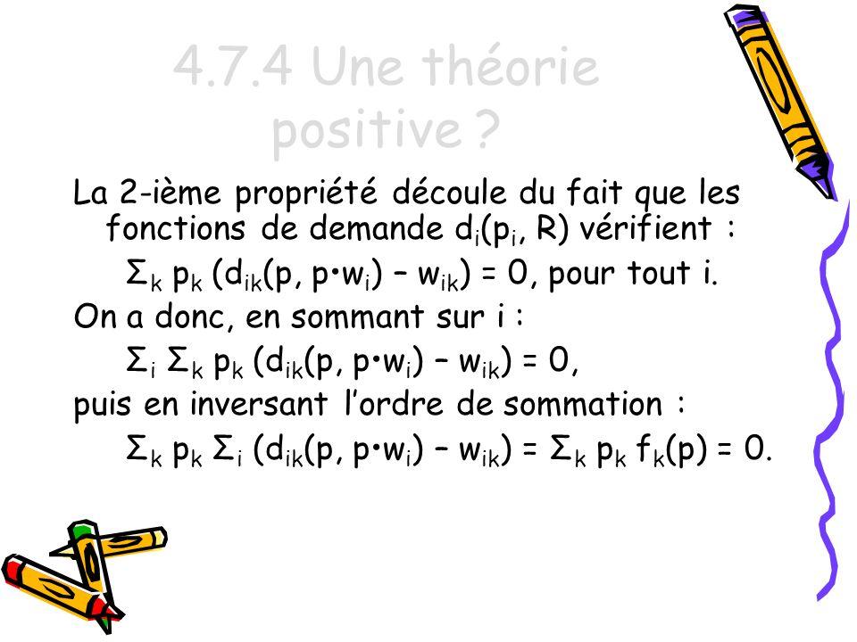 4.7.4 Une théorie positive La 2-ième propriété découle du fait que les fonctions de demande di(pi, R) vérifient :