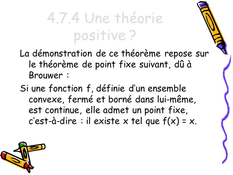 4.7.4 Une théorie positive La démonstration de ce théorème repose sur le théorème de point fixe suivant, dû à Brouwer :