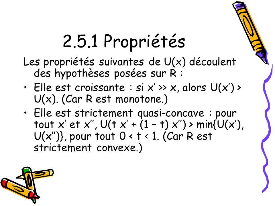 2.5.1 Propriétés Les propriétés suivantes de U(x) découlent des hypothèses posées sur R :
