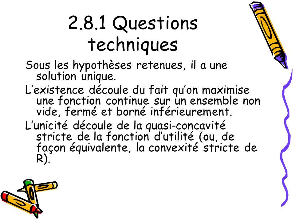 2.8.1 Questions techniques Sous les hypothèses retenues, il a une solution unique.