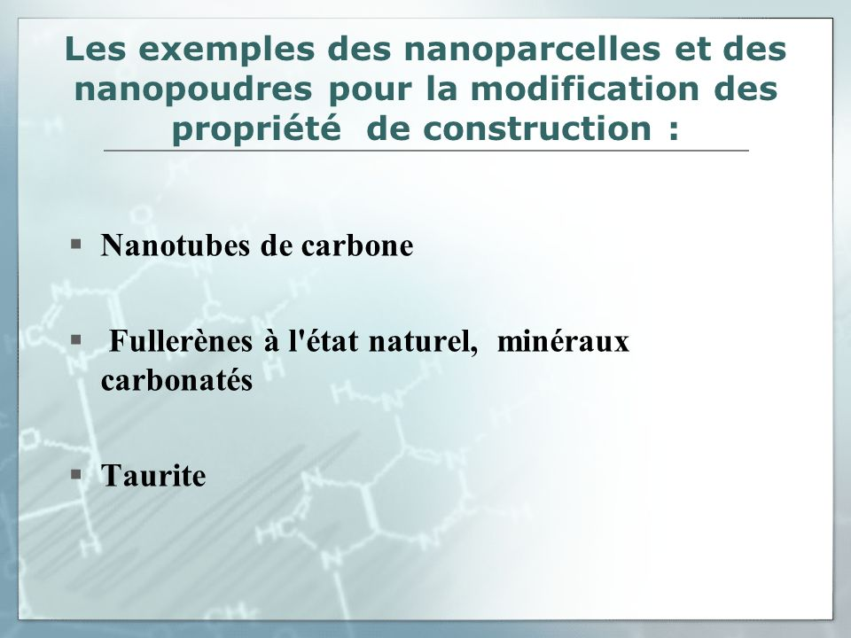 Les exemples des nanoparcelles et des nanopoudres pour la modification des propriété de construction :