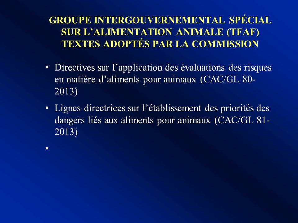 GROUPE INTERGOUVERNEMENTAL SPÉCIAL SUR L'ALIMENTATION ANIMALE (TFAF) Textes adoptés par la Commission