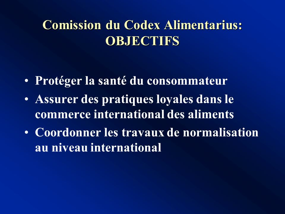Comission du Codex Alimentarius: OBJECTIFS