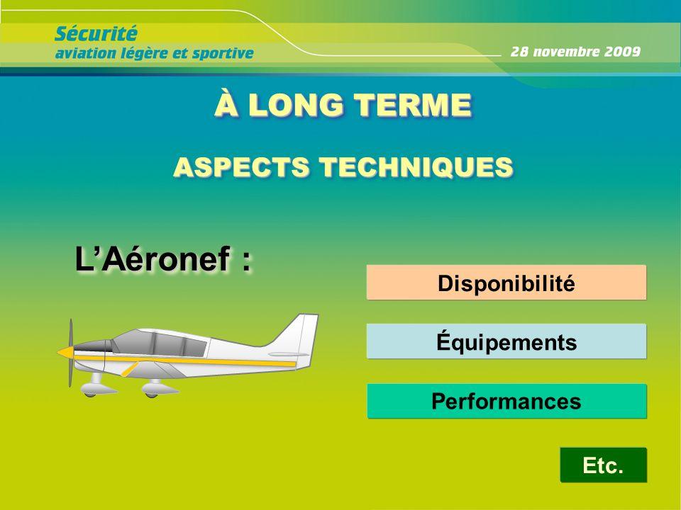 L'Aéronef : À LONG TERME ASPECTS TECHNIQUES Disponibilité Équipements