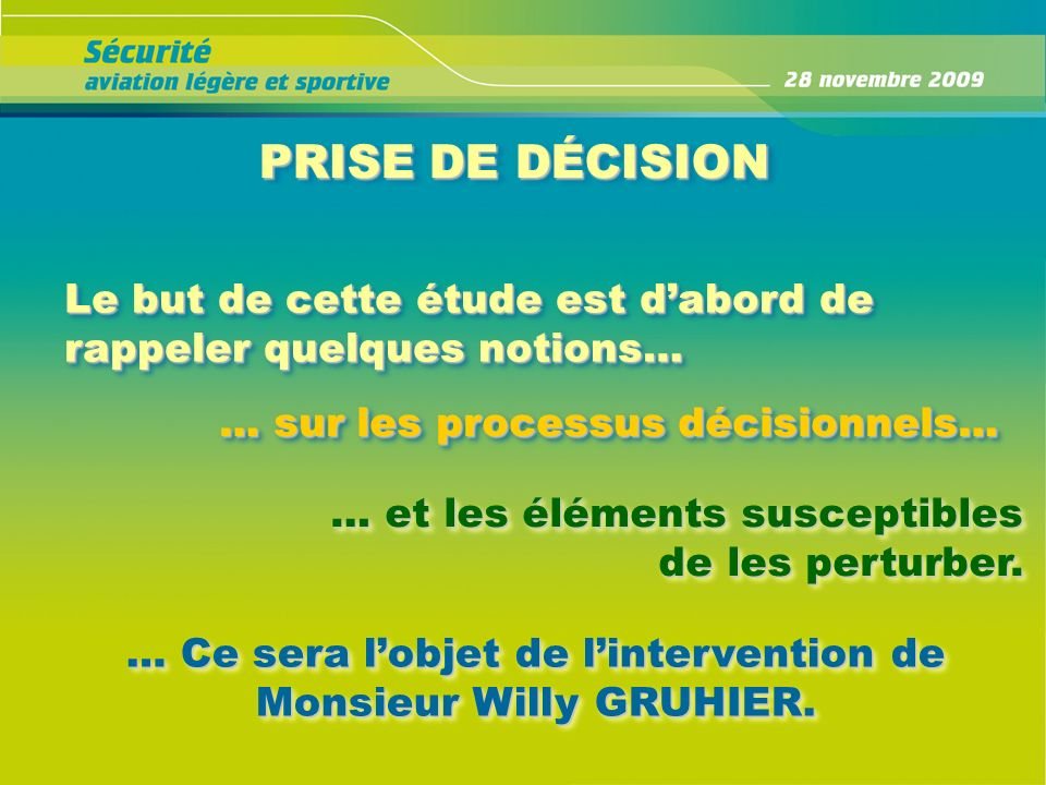 … Ce sera l'objet de l'intervention de Monsieur Willy GRUHIER.