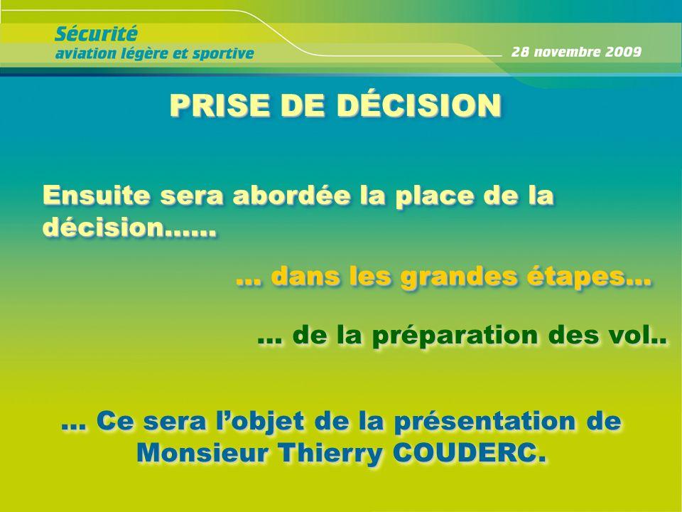 … Ce sera l'objet de la présentation de Monsieur Thierry COUDERC.