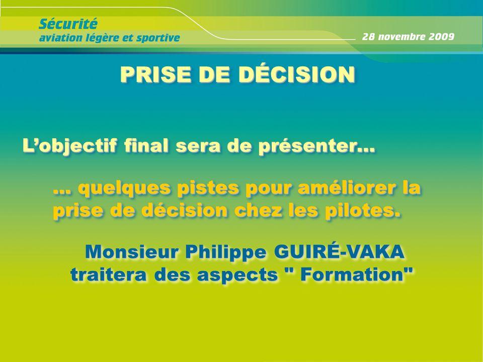 PRISE DE DÉCISION L'objectif final sera de présenter…