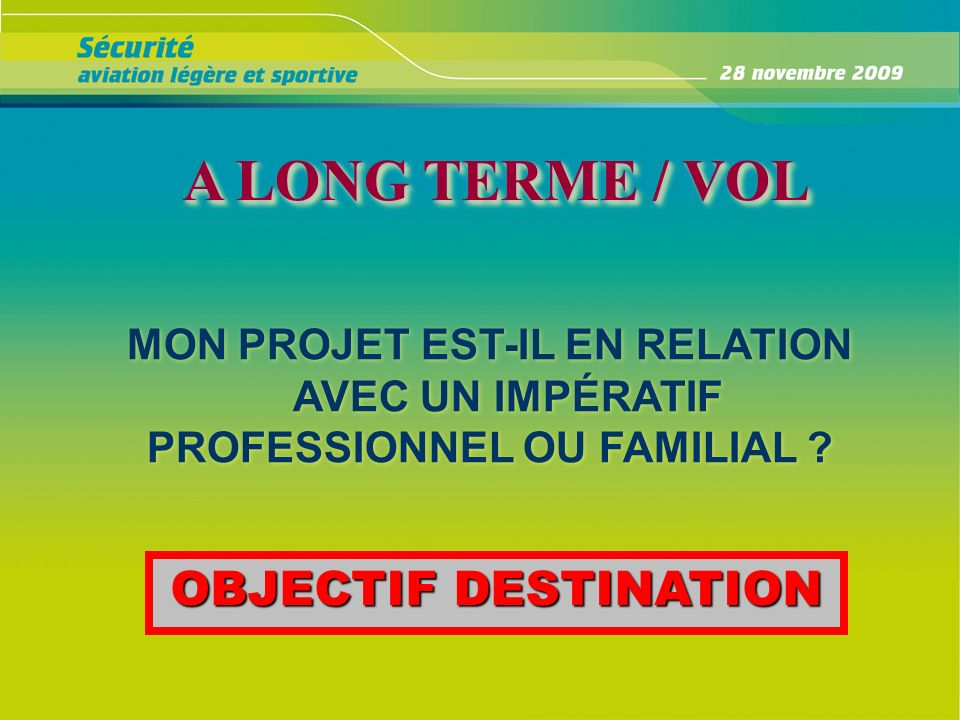A LONG TERME / VOL OBJECTIF DESTINATION