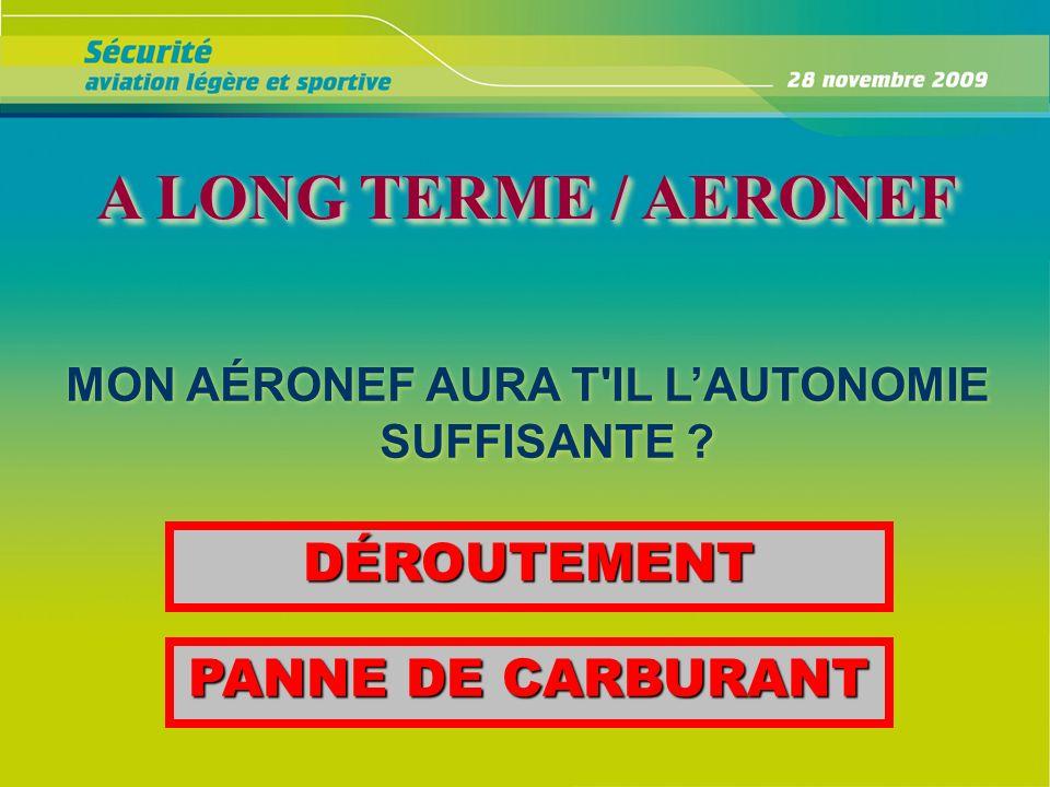 MON AÉRONEF AURA T IL L'AUTONOMIE SUFFISANTE