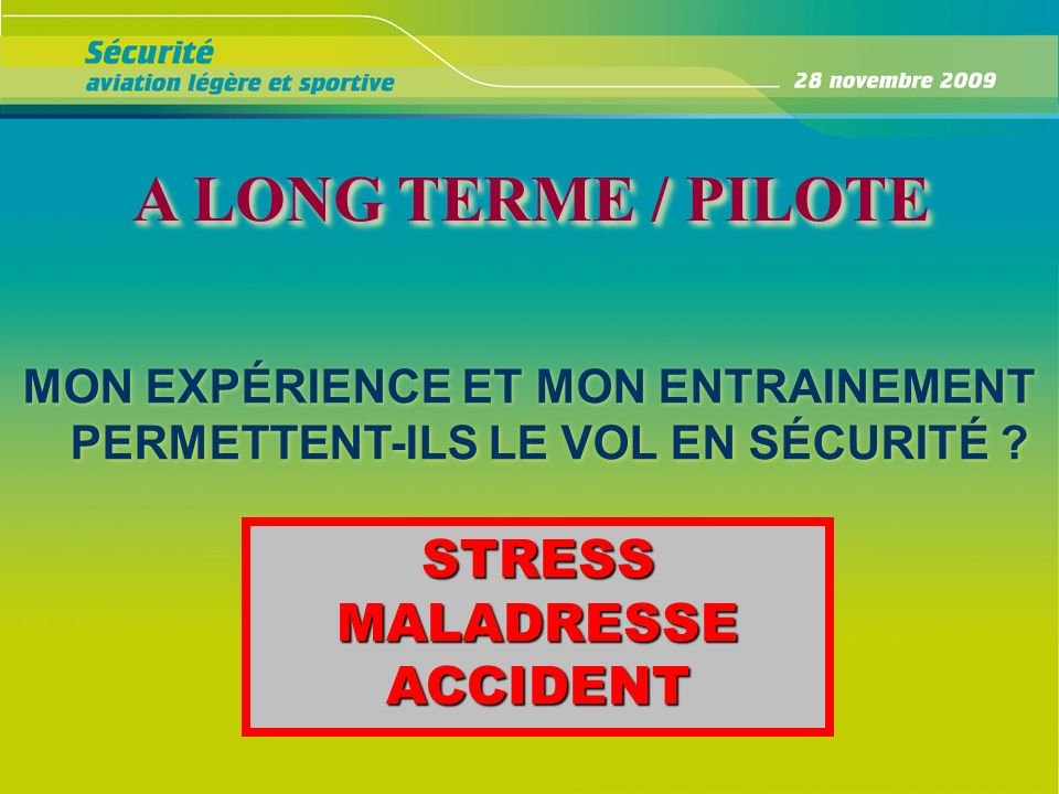 A LONG TERME / PILOTE STRESS MALADRESSE ACCIDENT