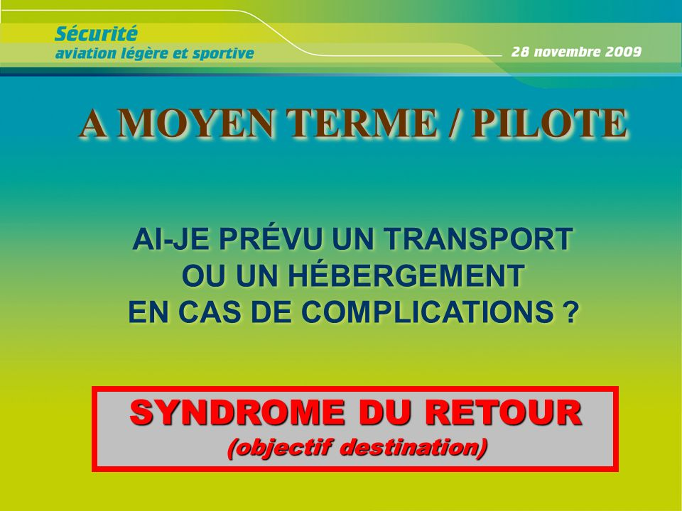 AI-JE PRÉVU UN TRANSPORT EN CAS DE COMPLICATIONS