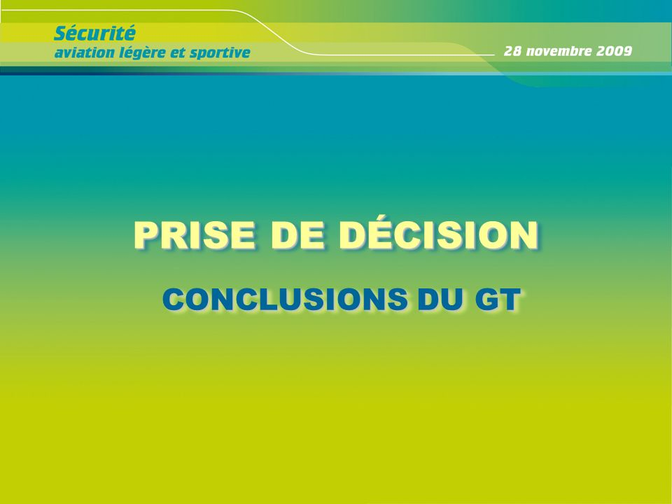 PRISE DE DÉCISION CONCLUSIONS DU GT