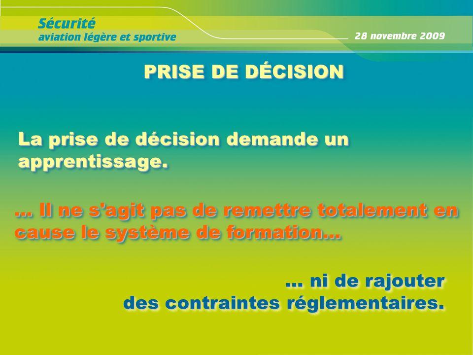 PRISE DE DÉCISION La prise de décision demande un apprentissage. … Il ne s agit pas de remettre totalement en cause le système de formation…