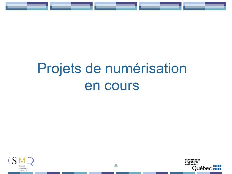 Projets de numérisation en cours