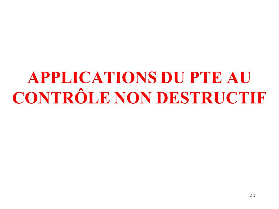APPLICATIONS DU PTE AU CONTRÔLE NON DESTRUCTIF