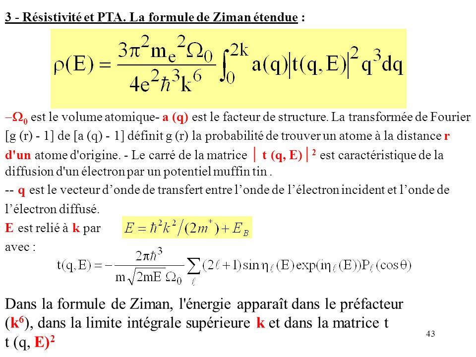 3 - Résistivité et PTA. La formule de Ziman étendue :