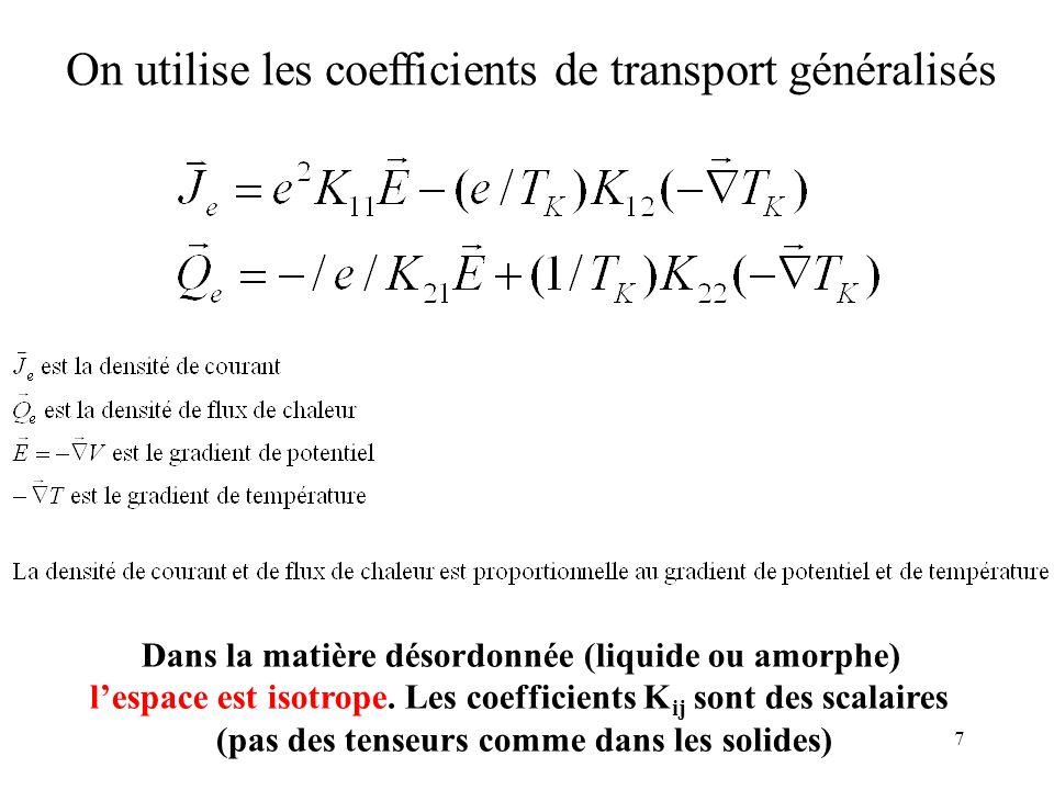 On utilise les coefficients de transport généralisés