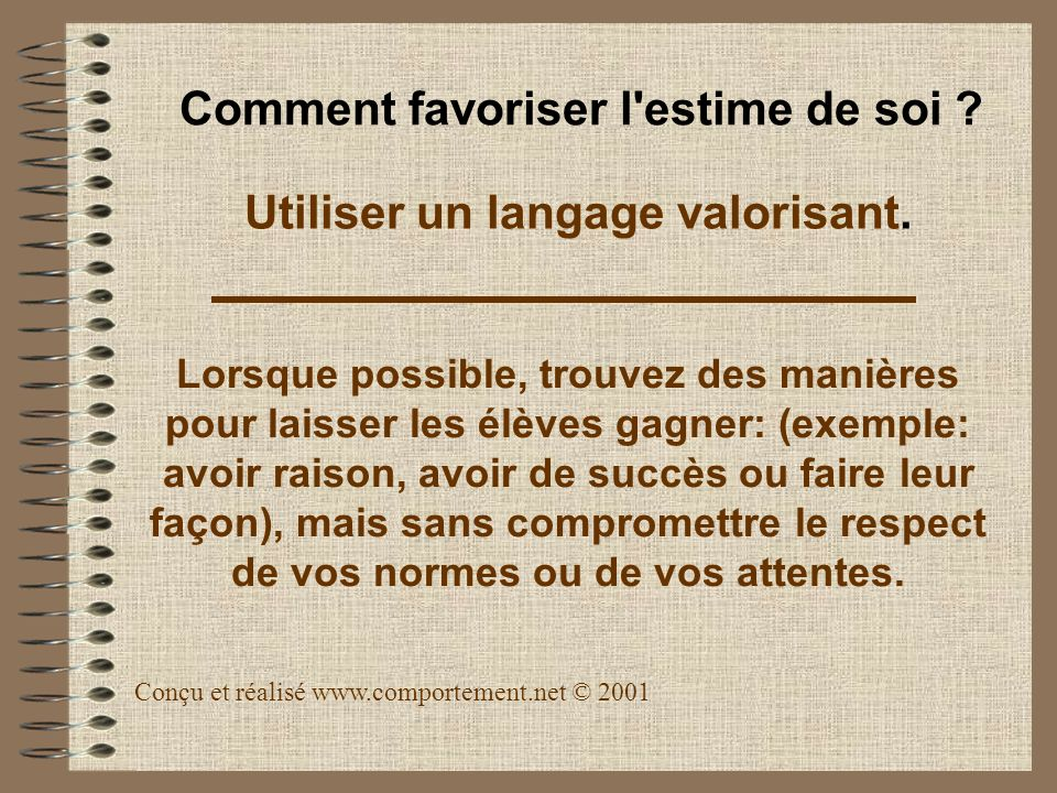 Utiliser un langage valorisant.