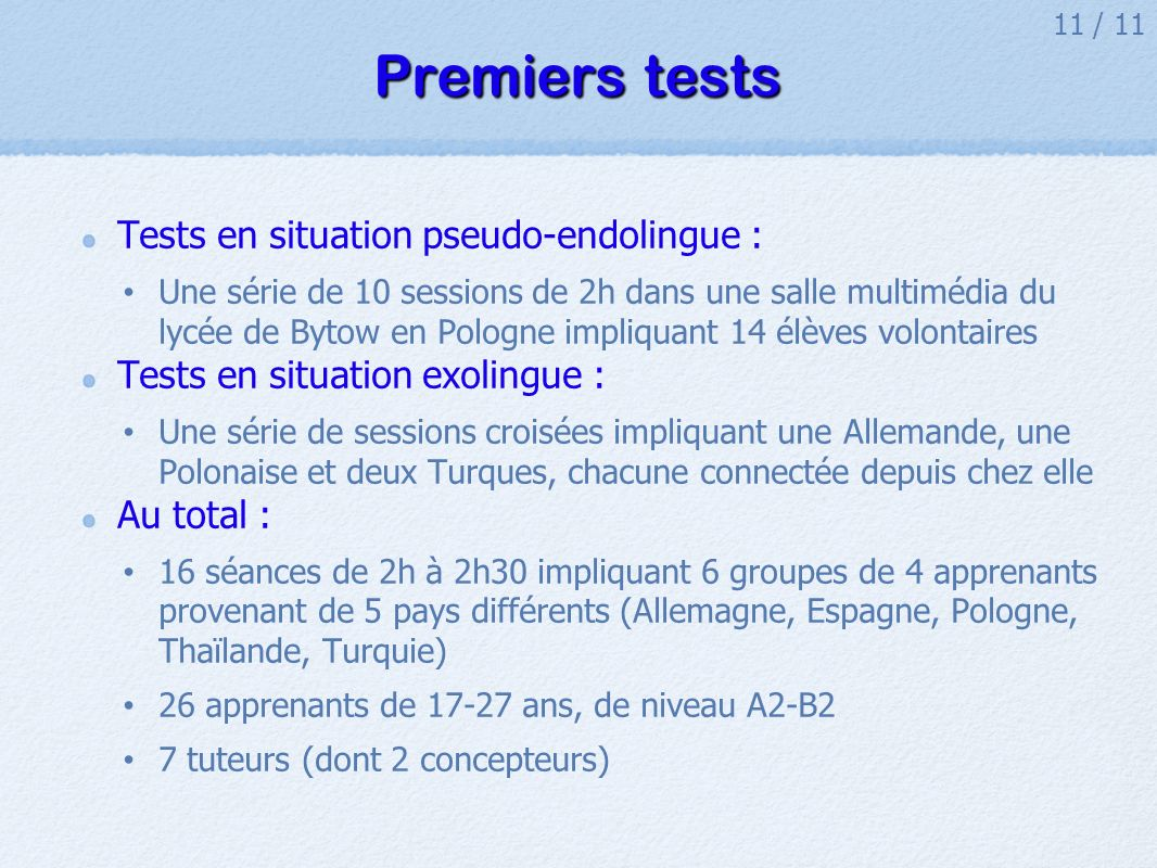 Premiers tests Tests en situation pseudo-endolingue :