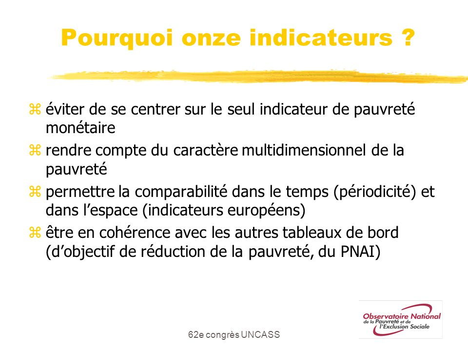 Pourquoi onze indicateurs