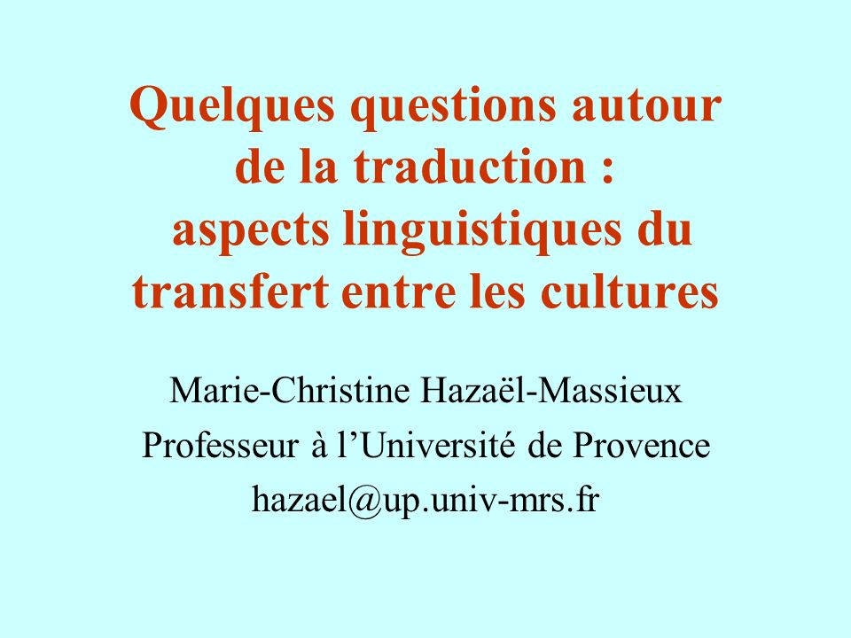 Quelques questions autour de la traduction : aspects linguistiques du transfert entre les cultures