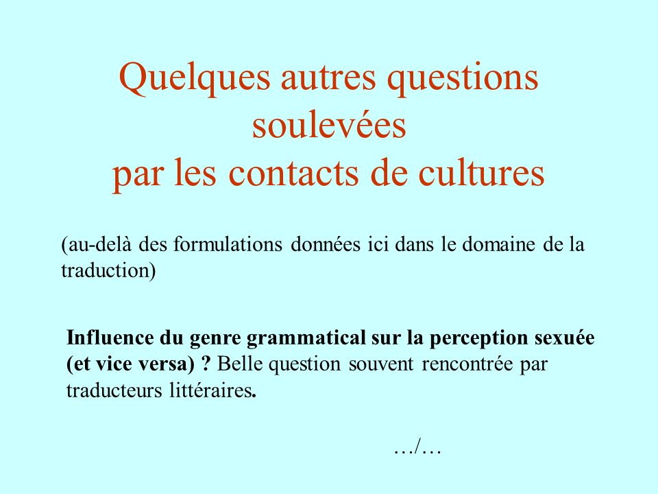 Quelques autres questions soulevées par les contacts de cultures