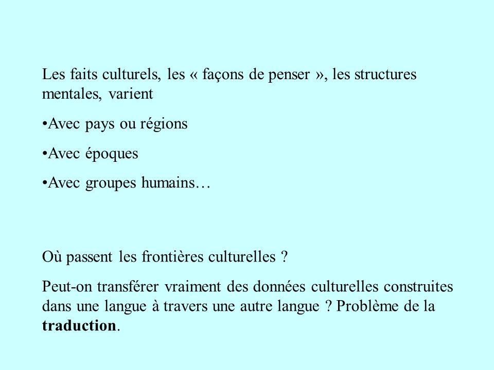 Les faits culturels, les « façons de penser », les structures mentales, varient