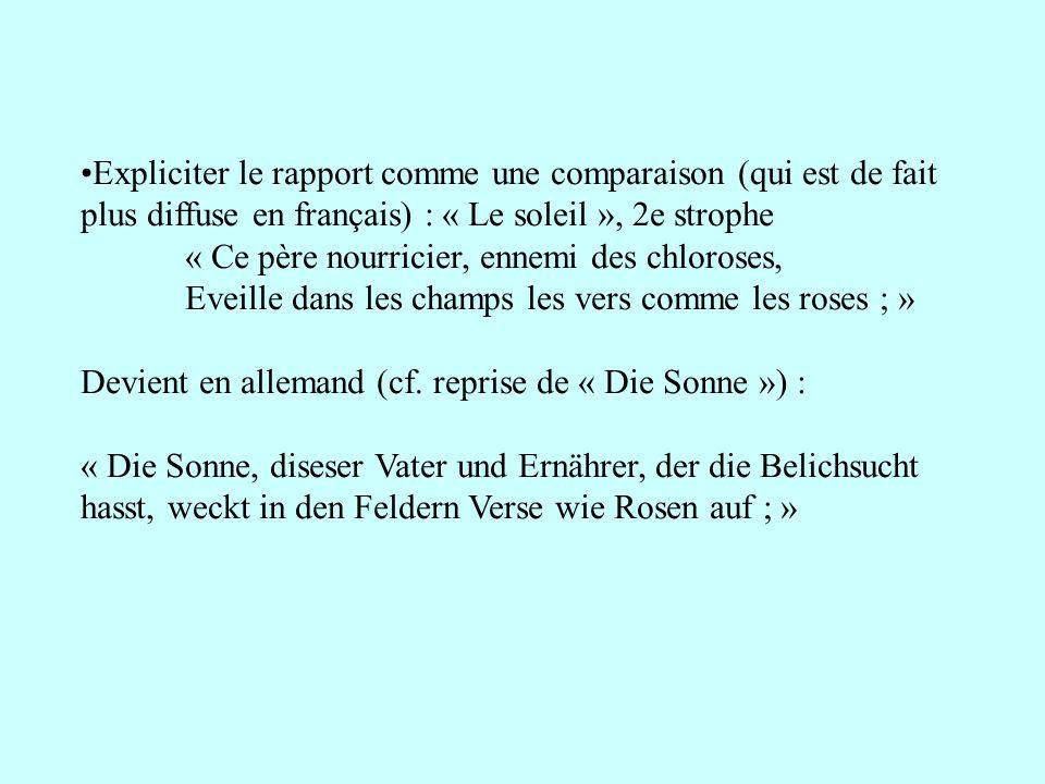 Expliciter le rapport comme une comparaison (qui est de fait plus diffuse en français) : « Le soleil », 2e strophe