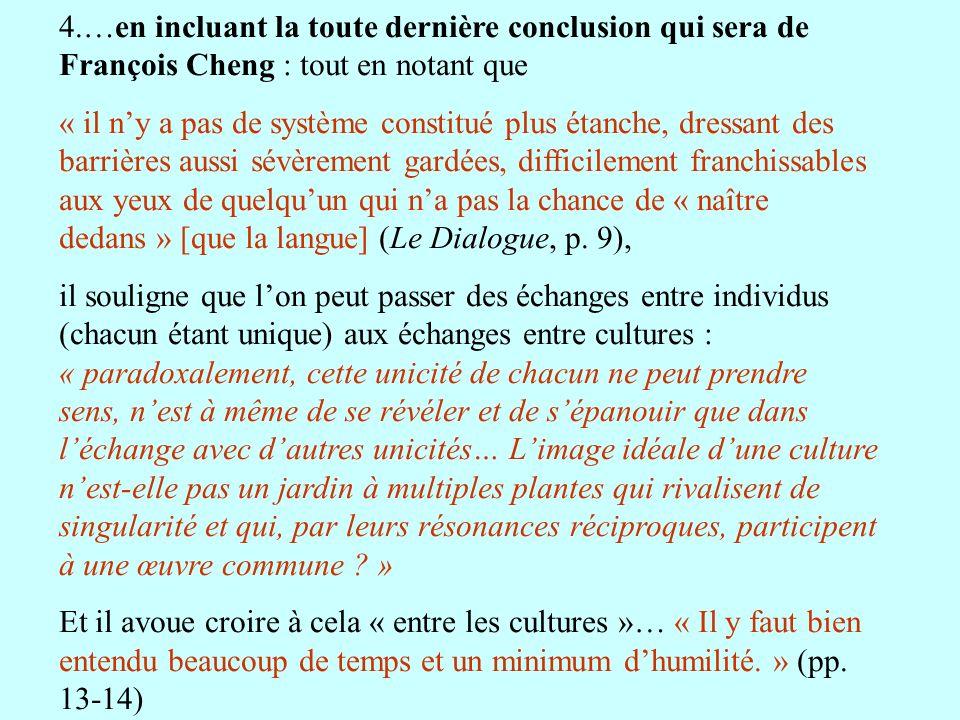 4.…en incluant la toute dernière conclusion qui sera de François Cheng : tout en notant que