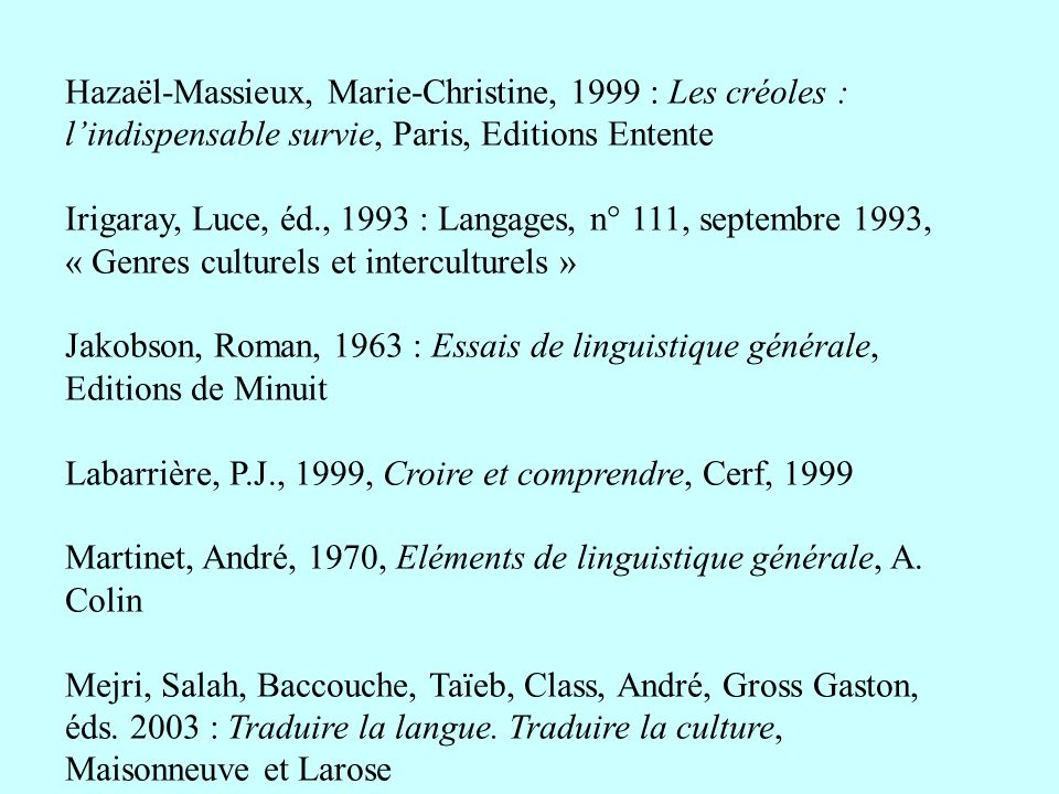 Hazaël-Massieux, Marie-Christine, 1999 : Les créoles : l'indispensable survie, Paris, Editions Entente