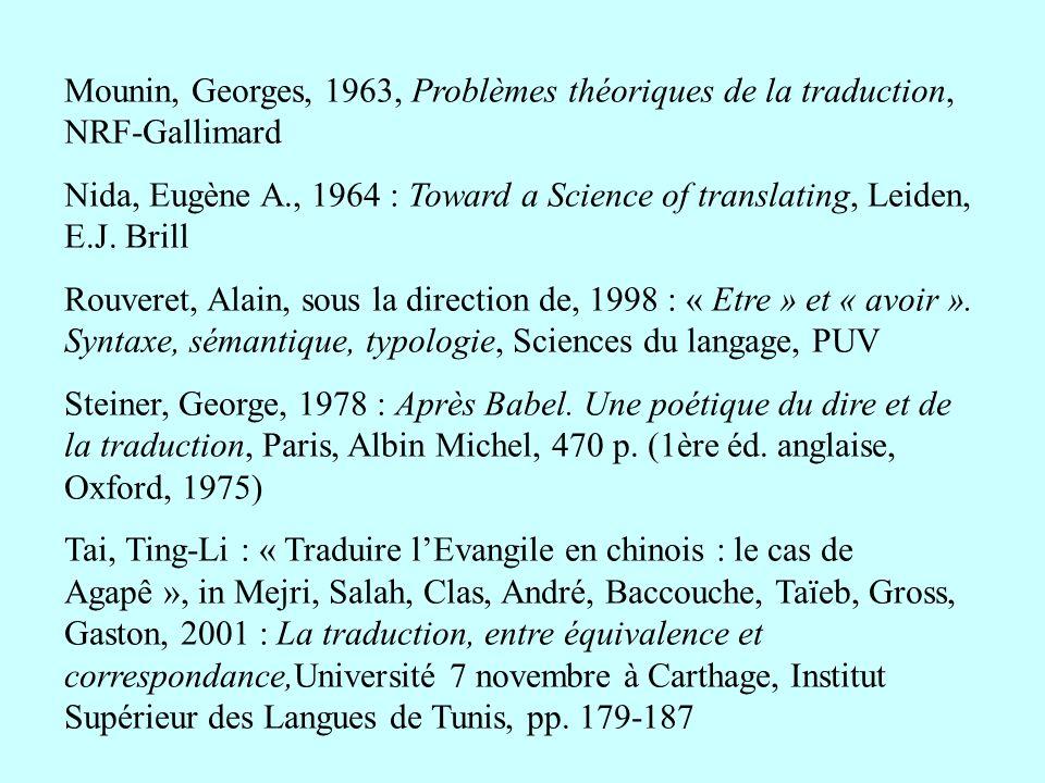 Mounin, Georges, 1963, Problèmes théoriques de la traduction, NRF-Gallimard