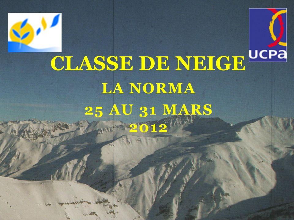 CLASSE DE NEIGE La norma 25 AU 31 MARS 2012