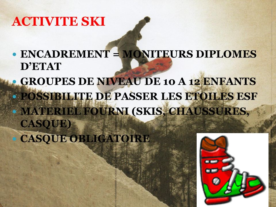 ACTIVITE SKI ENCADREMENT = MONITEURS DIPLOMES D'ETAT