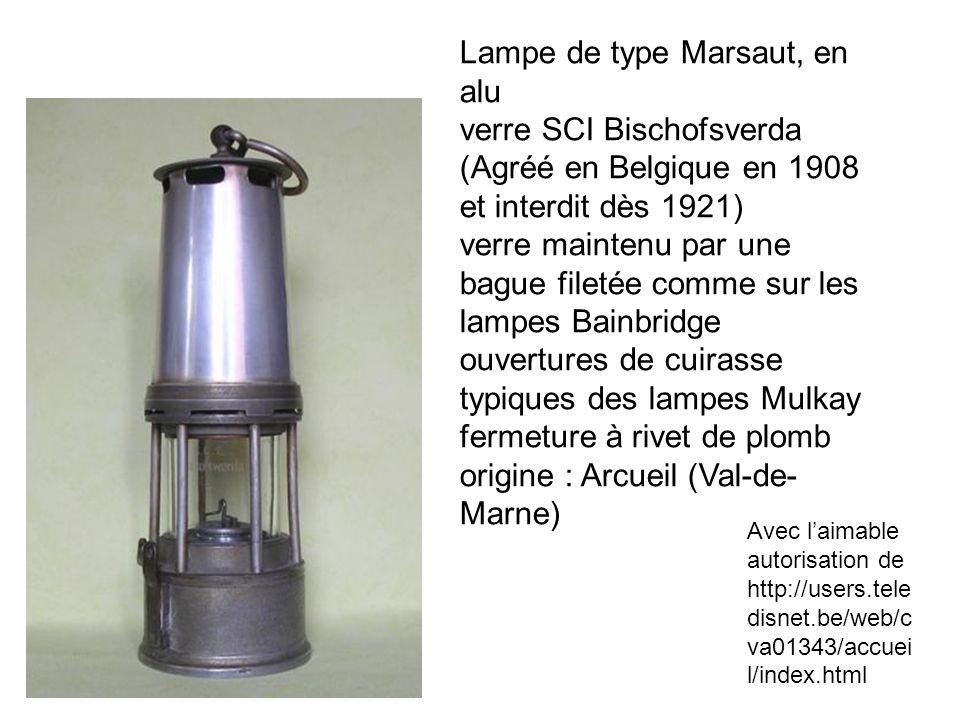 Lampe de type Marsaut, en alu verre SCI Bischofsverda (Agréé en Belgique en 1908 et interdit dès 1921) verre maintenu par une bague filetée comme sur les lampes Bainbridge ouvertures de cuirasse typiques des lampes Mulkay fermeture à rivet de plomb origine : Arcueil (Val-de-Marne)