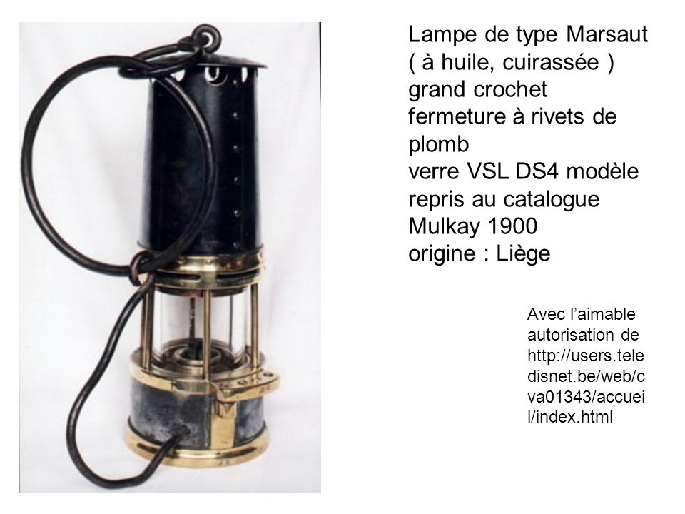 Lampe de type Marsaut ( à huile, cuirassée ) grand crochet fermeture à rivets de plomb verre VSL DS4 modèle repris au catalogue Mulkay 1900 origine : Liège