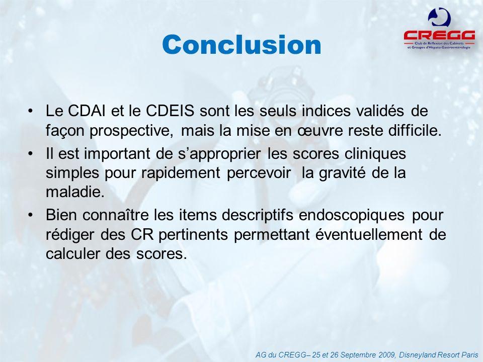 Conclusion Le CDAI et le CDEIS sont les seuls indices validés de façon prospective, mais la mise en œuvre reste difficile.