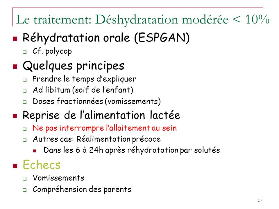 Le traitement: Déshydratation modérée < 10%