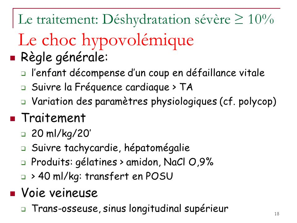 Le traitement: Déshydratation sévère ≥ 10% Le choc hypovolémique