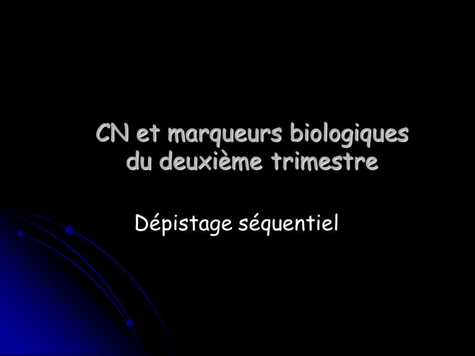 CN et marqueurs biologiques du deuxième trimestre