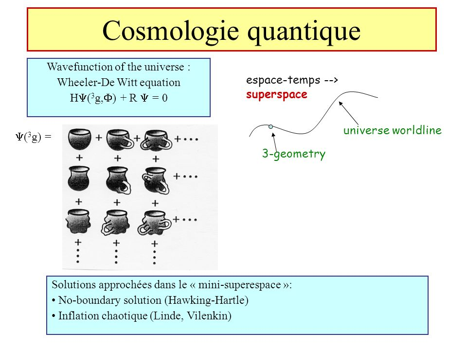 Cosmologie quantique Wavefunction of the universe :