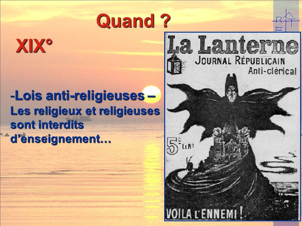 Quand XIX° Lois anti-religieuses – Les religieux et religieuses sont interdits d'enseignement…