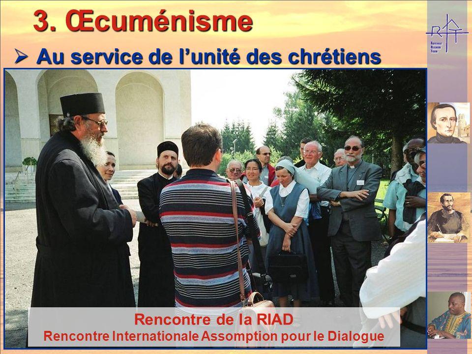 3. Œcuménisme Au service de l'unité des chrétiens